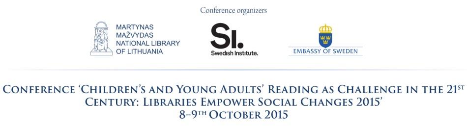 """Konferencija """"Vaikų ir jaunimo skaitymas kaip iššūkis XXI amžiuje"""""""